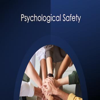 Building 'Psychological Safety' In Global Work Teams